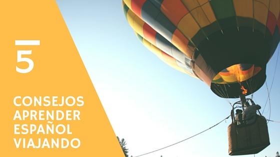 consejos para aprender español viajando
